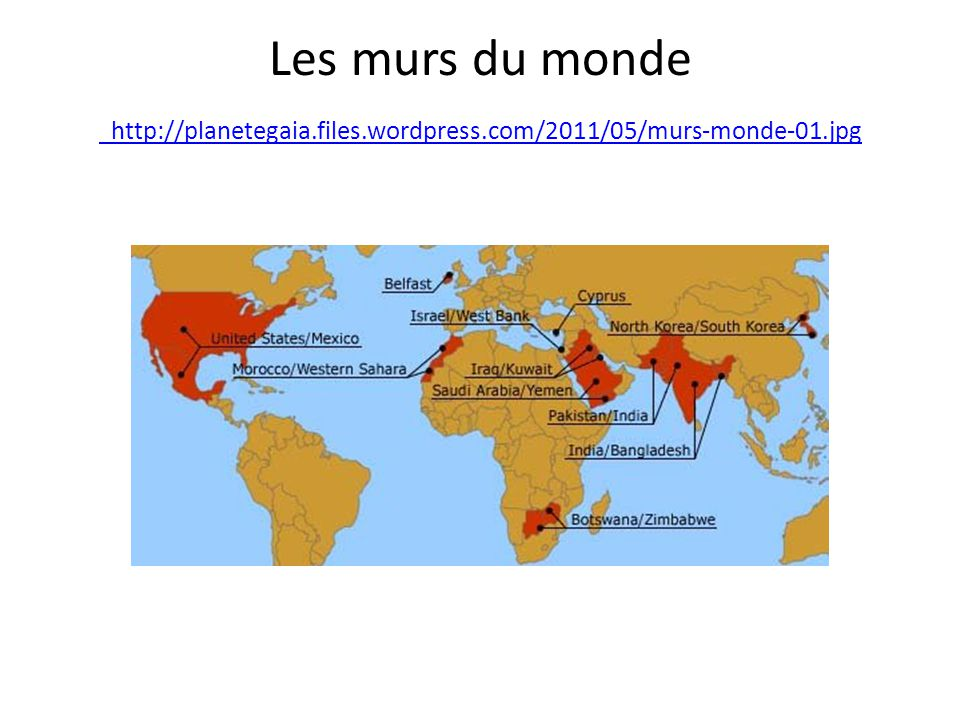 Les murs du monde http://planetegaia. files. wordpress