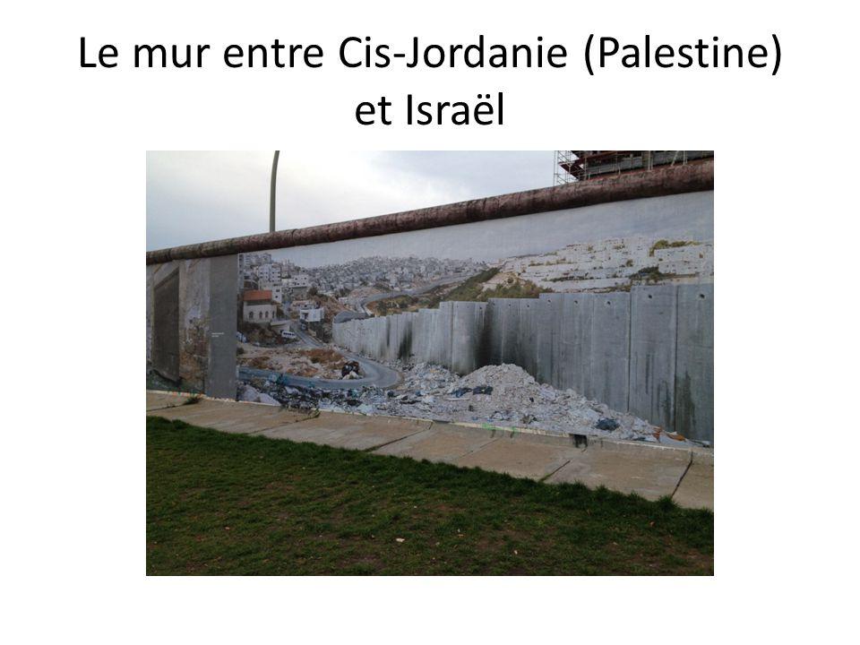 Le mur entre Cis-Jordanie (Palestine) et Israël