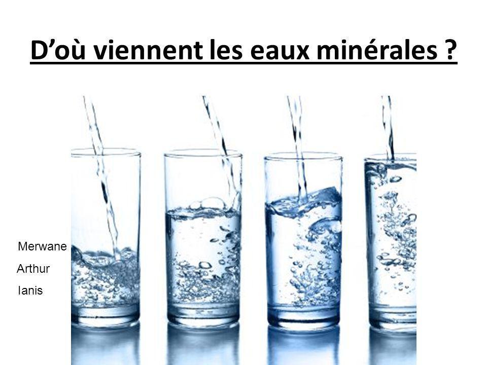 D'où viennent les eaux minérales