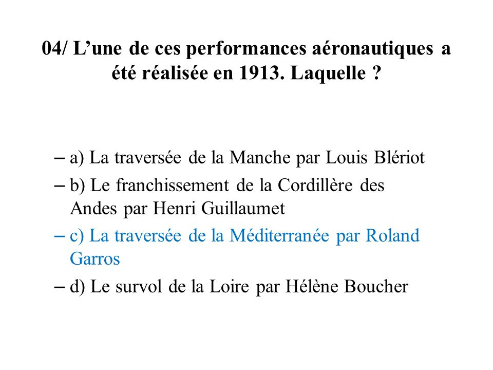 04/ L'une de ces performances aéronautiques a été réalisée en 1913