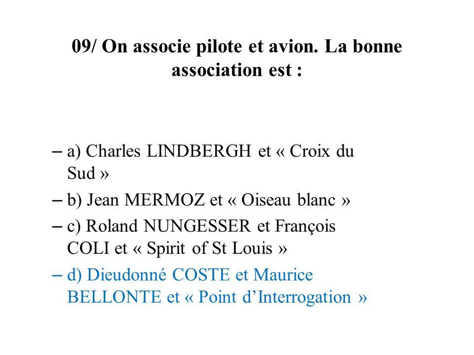 09/ On associe pilote et avion. La bonne association est :