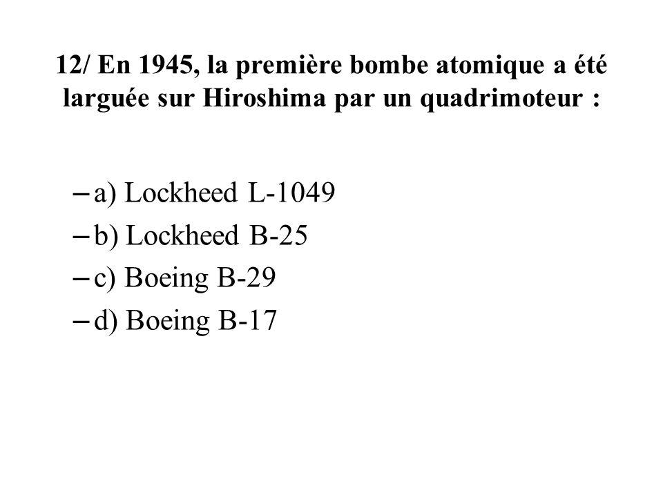 a) Lockheed L-1049 b) Lockheed B-25 c) Boeing B-29 d) Boeing B-17