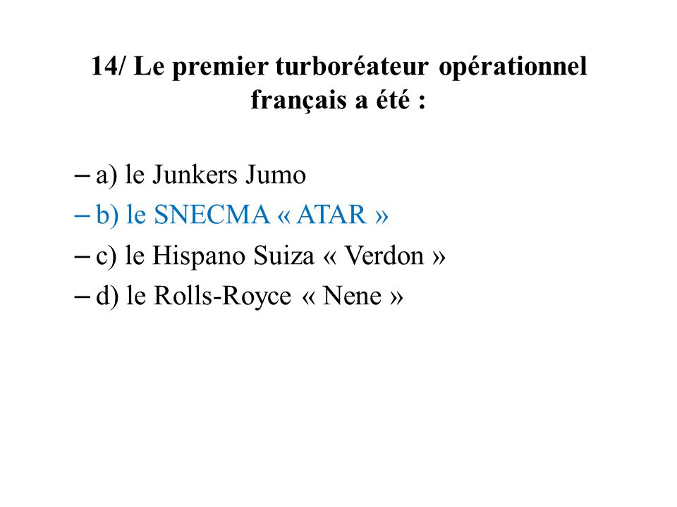 14/ Le premier turboréateur opérationnel français a été :