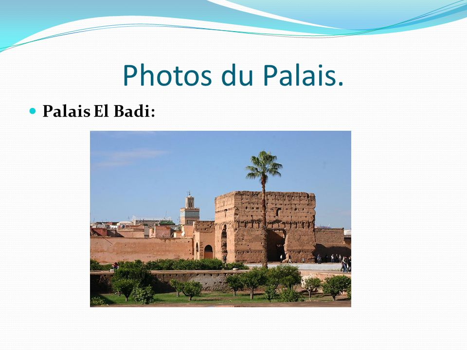 Photos du Palais. Palais El Badi: