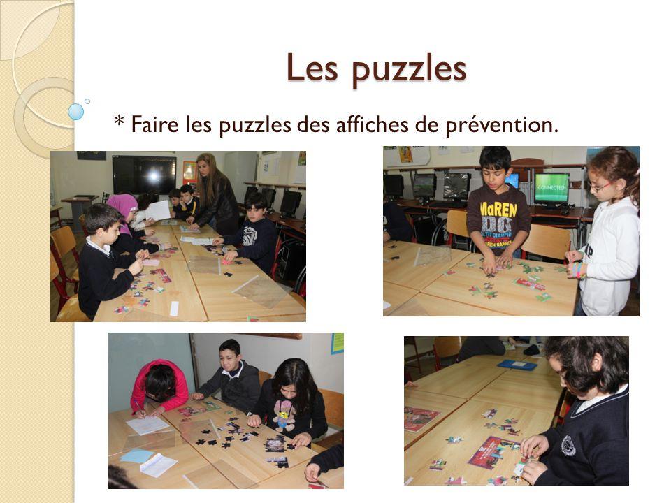 * Faire les puzzles des affiches de prévention.