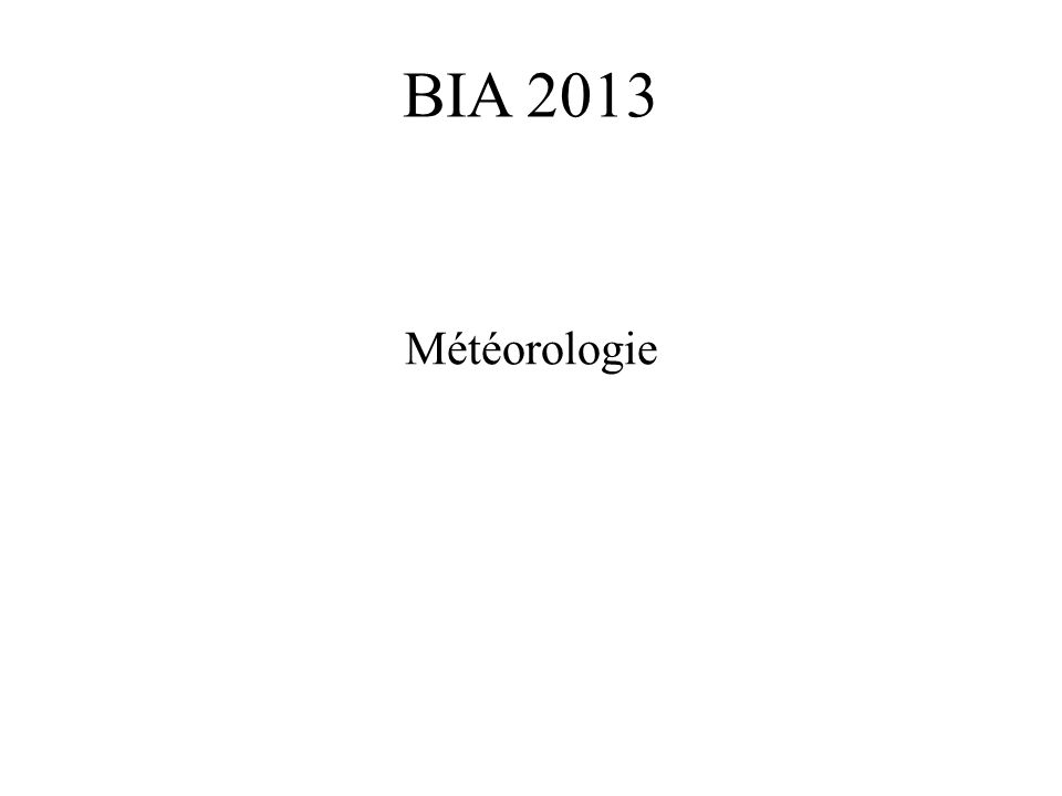 BIA 2013 Météorologie