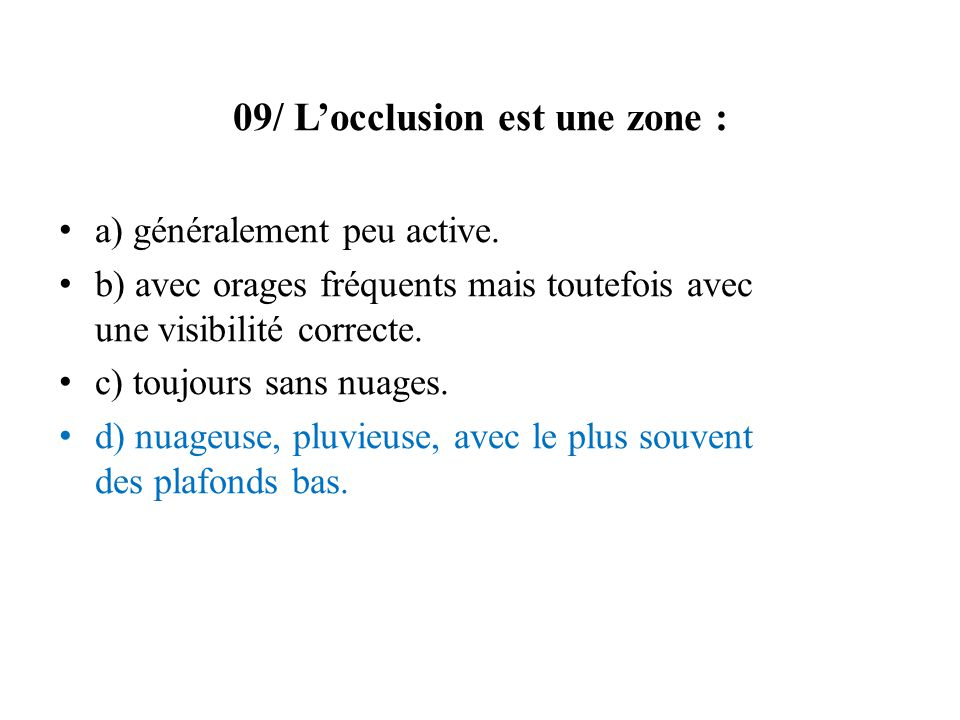 09/ L'occlusion est une zone :