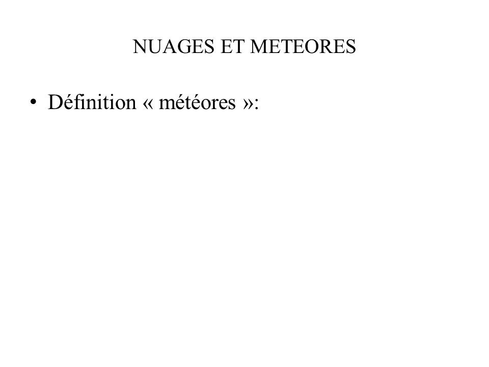Définition « météores »: