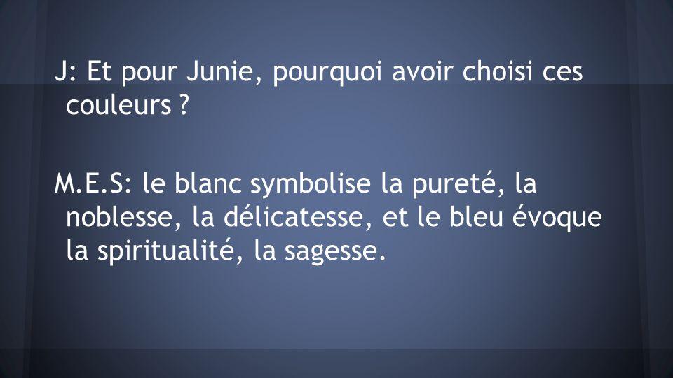 J: Et pour Junie, pourquoi avoir choisi ces couleurs