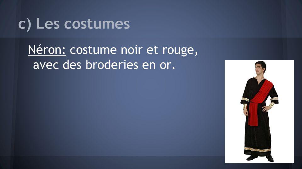 c) Les costumes Néron: costume noir et rouge, avec des broderies en or.