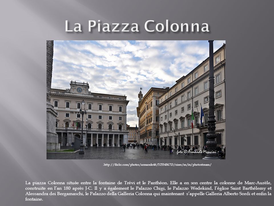 La Piazza Colonna .http://flickr.com/photos/armando46/5253484713/sizes/m/in/photostream/