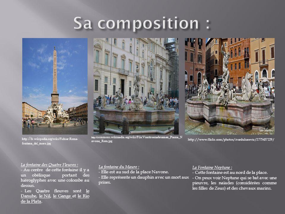 Sa composition : La fontaine des Quatre Fleuves :