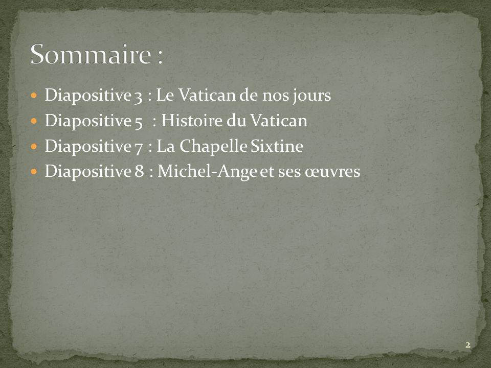 Sommaire : Diapositive 3 : Le Vatican de nos jours
