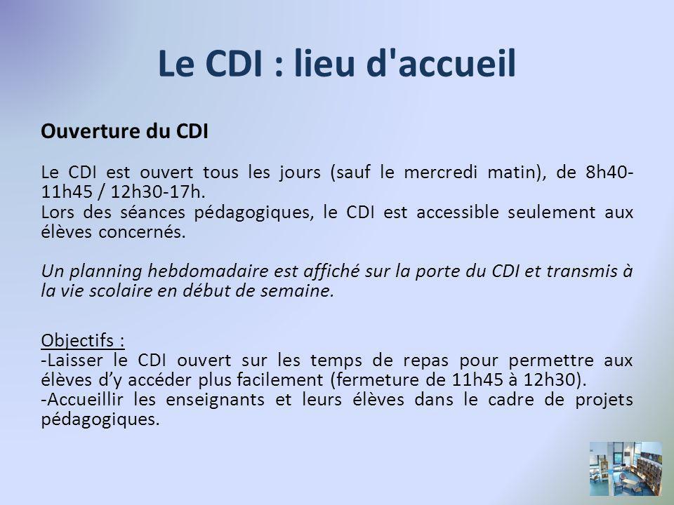 Le CDI : lieu d accueil Ouverture du CDI