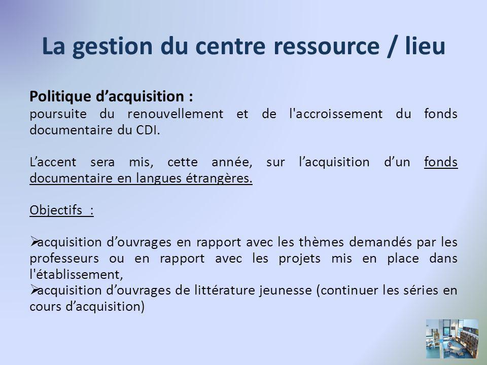 La gestion du centre ressource / lieu