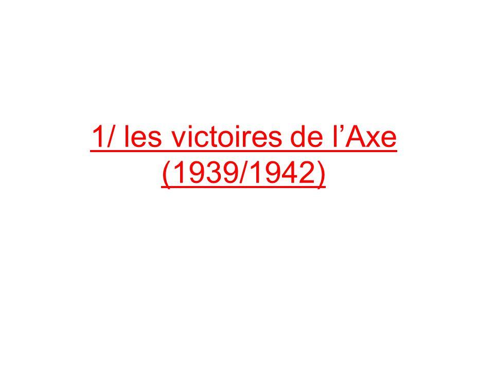 1/ les victoires de l'Axe (1939/1942)