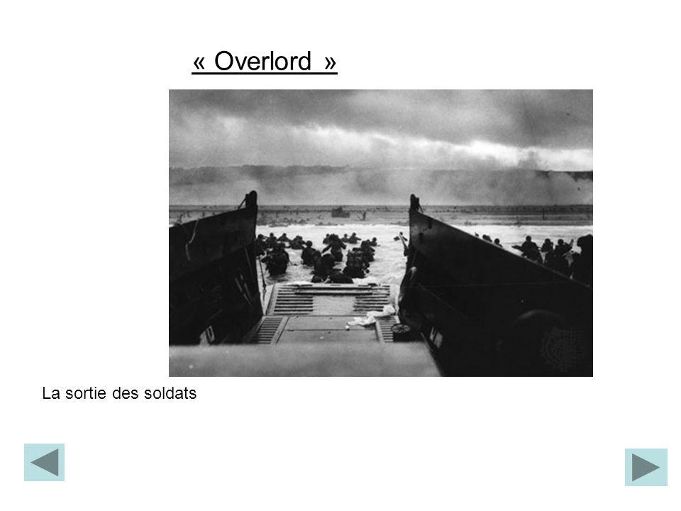 « Overlord » La sortie des soldats