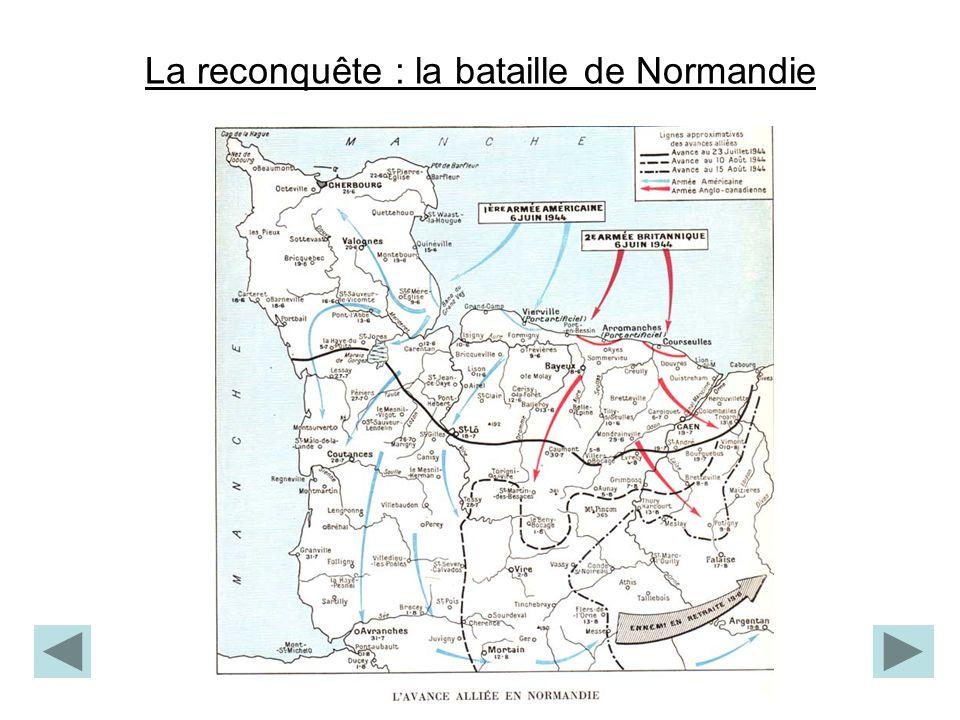 La reconquête : la bataille de Normandie