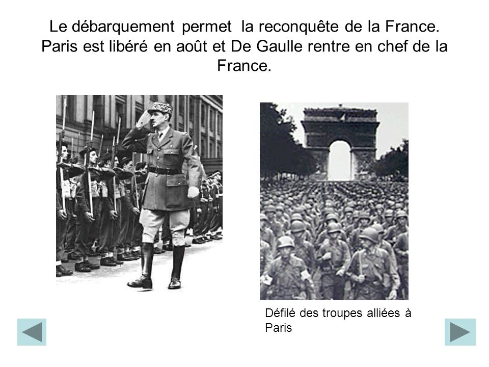 Le débarquement permet la reconquête de la France