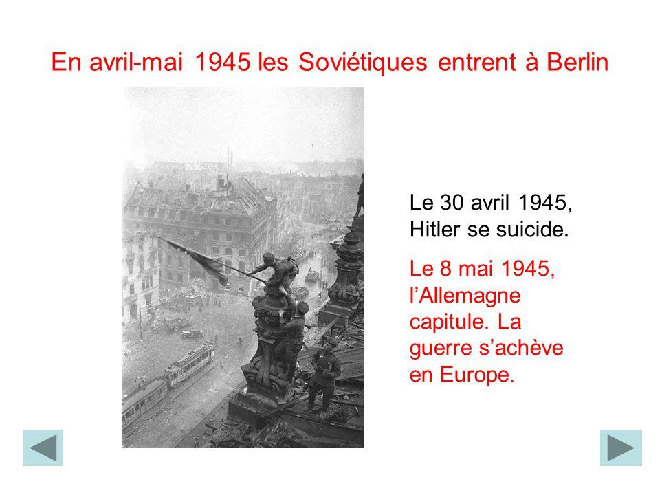 En avril-mai 1945 les Soviétiques entrent à Berlin