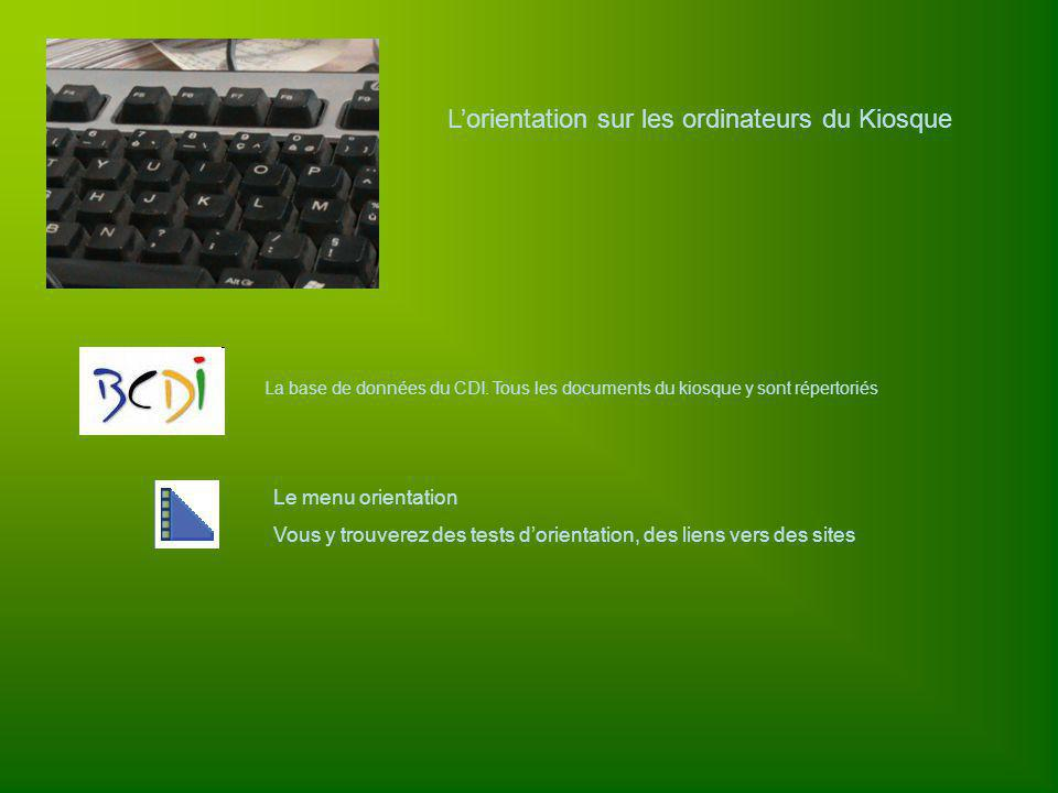 L'orientation sur les ordinateurs du Kiosque