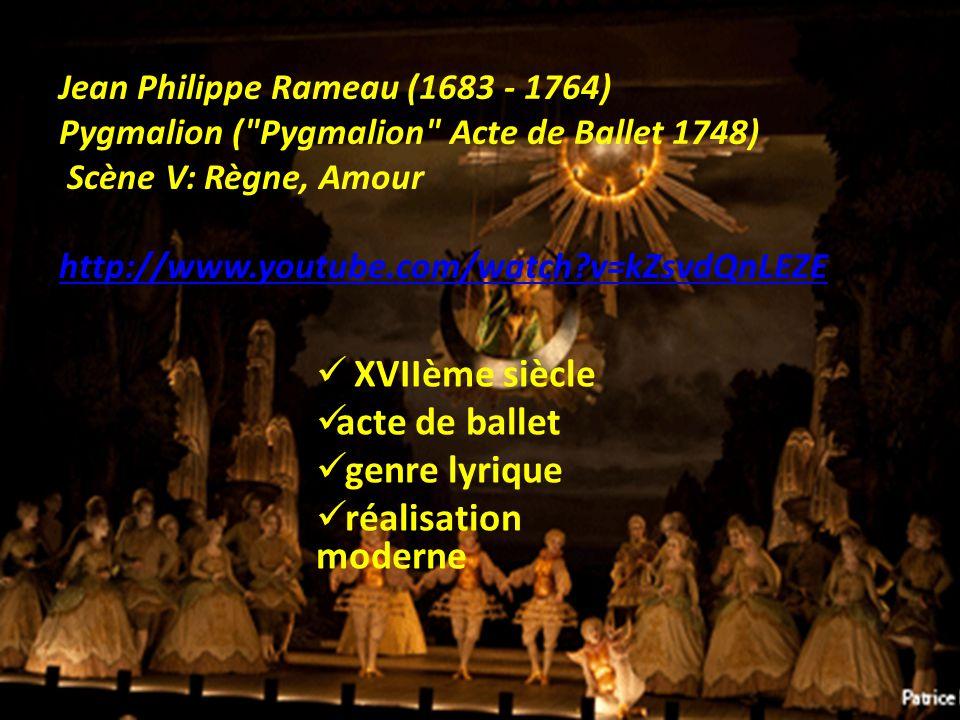 XVIIème siècle acte de ballet genre lyrique réalisation moderne