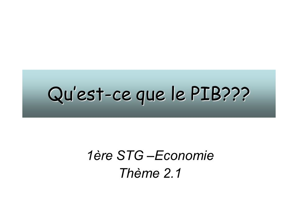 1ère STG –Economie Thème 2.1