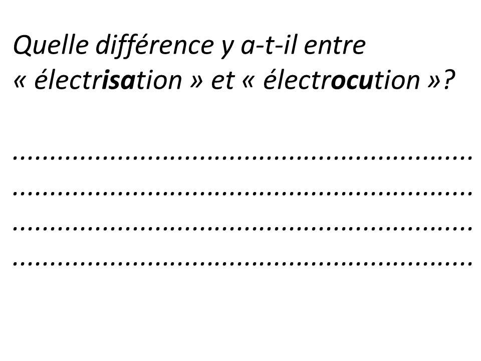 Quelle différence y a-t-il entre « électrisation » et « électrocution »
