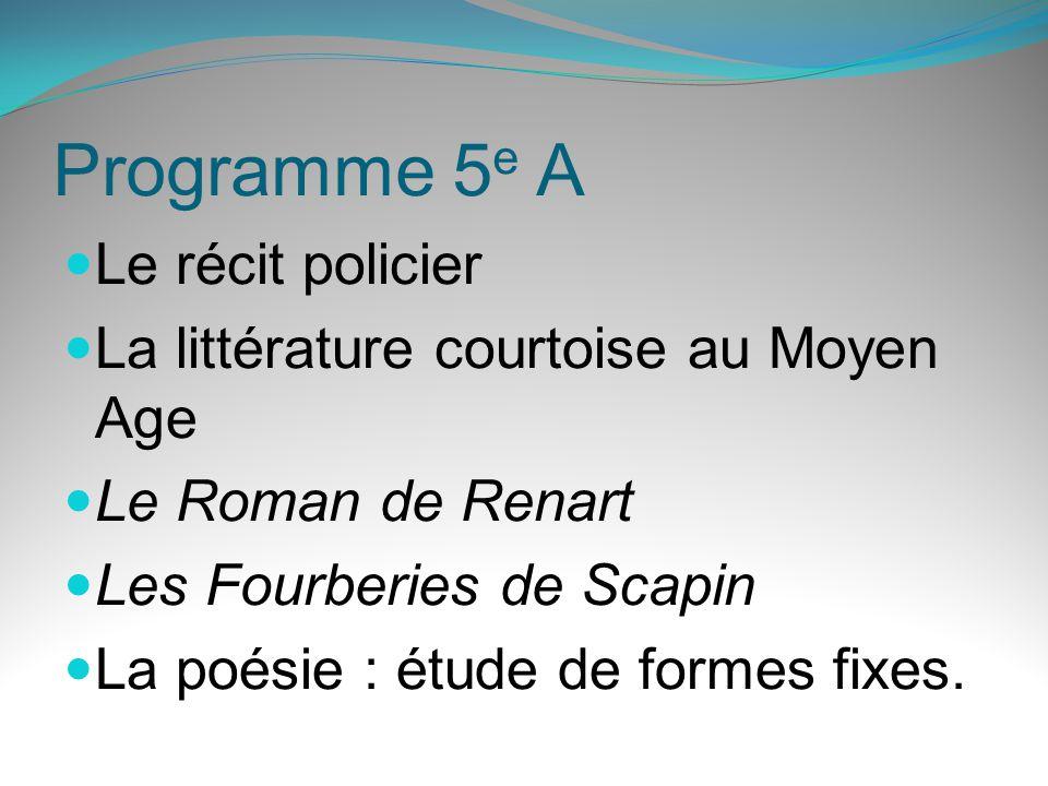 Programme 5e A Le récit policier La littérature courtoise au Moyen Age