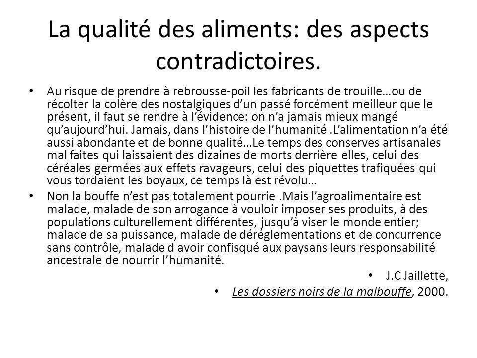 La qualité des aliments: des aspects contradictoires.