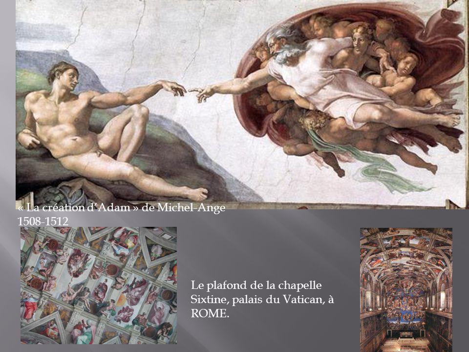 « La création d'Adam » de Michel-Ange 1508-1512