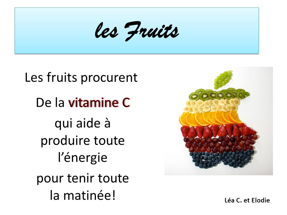 les Fruits Les fruits procurent De la vitamine C