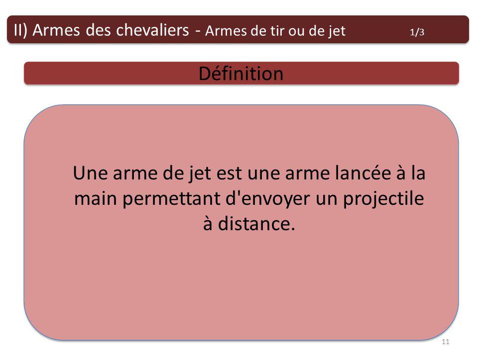 Armes de tir ou de jet Définition