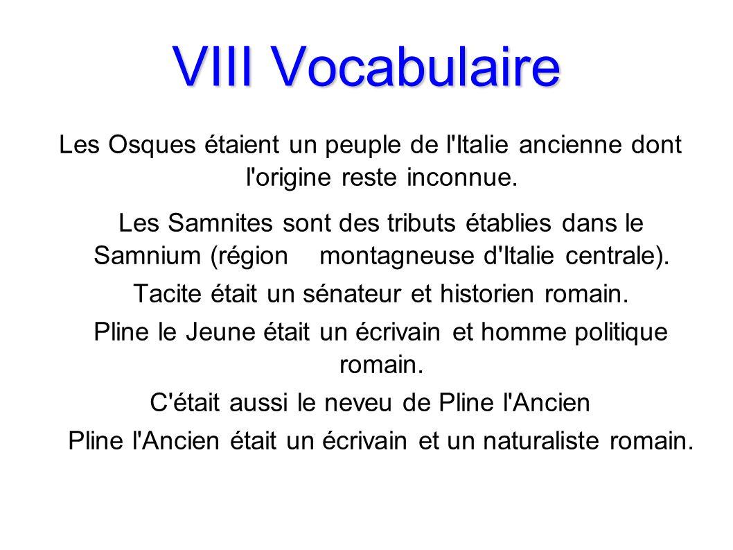 VIII Vocabulaire Les Osques étaient un peuple de l Italie ancienne dont l origine reste inconnue.