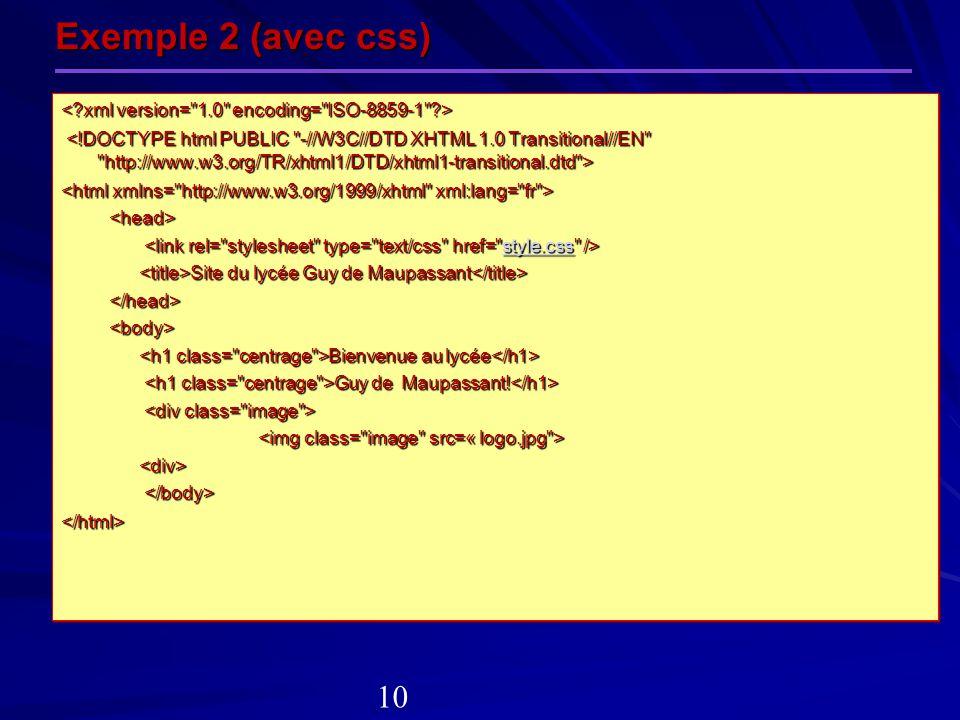 Exemple 2 (avec css) < xml version= 1.0 encoding= ISO-8859-1 >