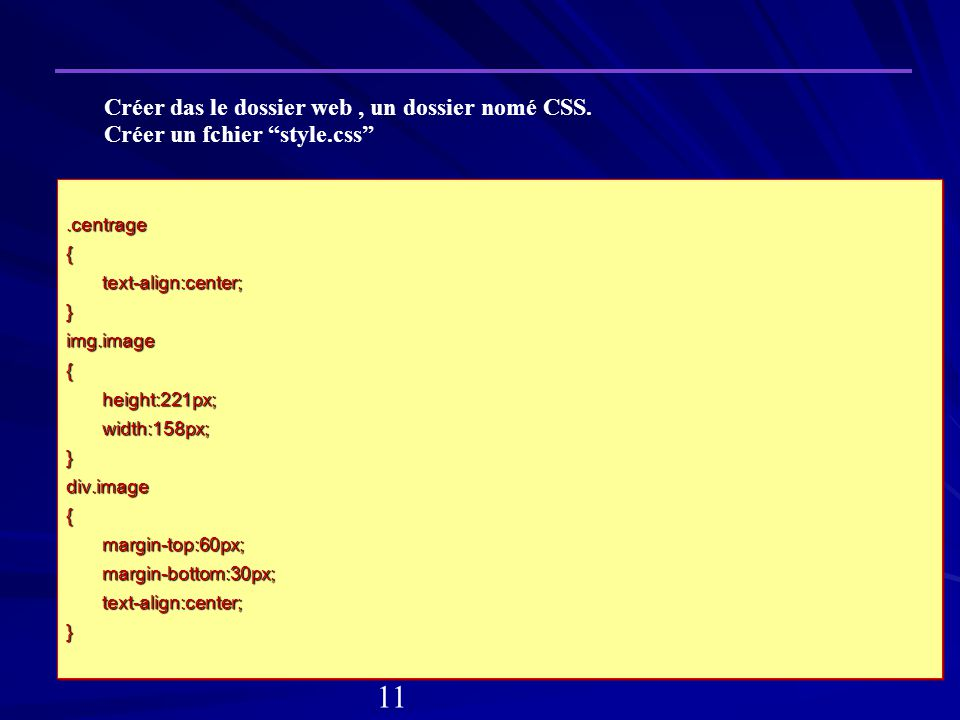 11 Créer das le dossier web , un dossier nomé CSS.