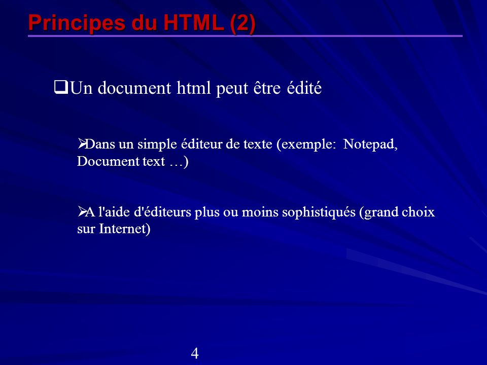 Principes du HTML (2) Un document html peut être édité 4