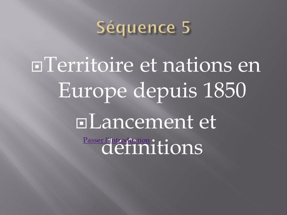 Territoire et nations en Europe depuis 1850 Lancement et définitions