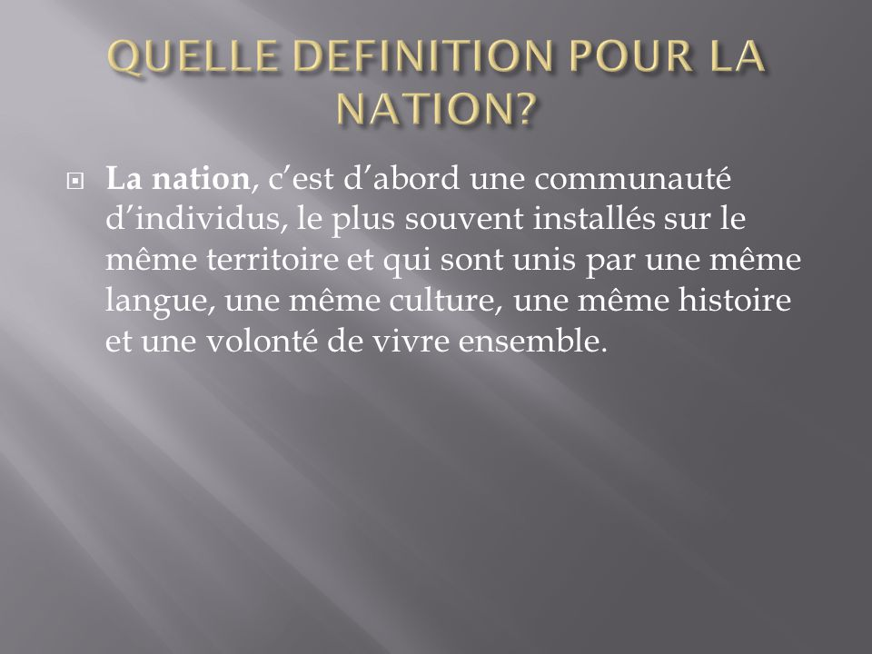 QUELLE DEFINITION POUR LA NATION