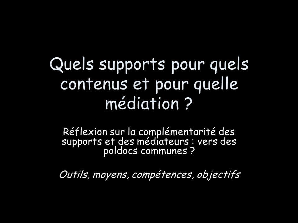 Quels supports pour quels contenus et pour quelle médiation