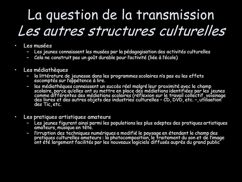 La question de la transmission Les autres structures culturelles