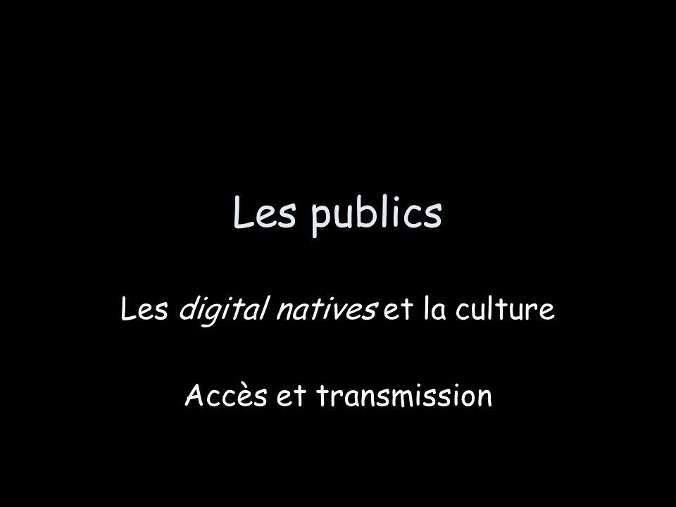 Les digital natives et la culture Accès et transmission