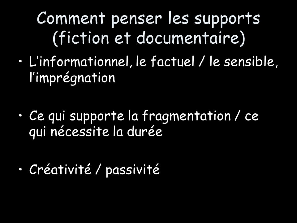 Comment penser les supports (fiction et documentaire)