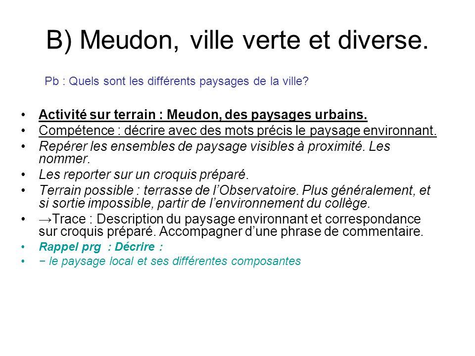 B) Meudon, ville verte et diverse.