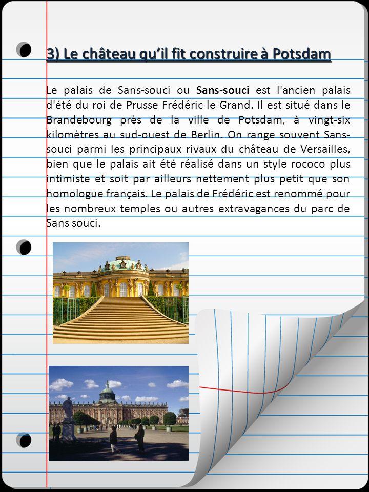 3) Le château qu'il fit construire à Potsdam
