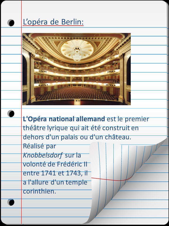 L'opéra de Berlin: L Opéra national allemand est le premier théâtre lyrique qui ait été construit en dehors d un palais ou d un château. Réalisé par.