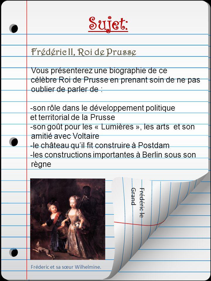 Sujet: Frédéric II, Roi de Prusse