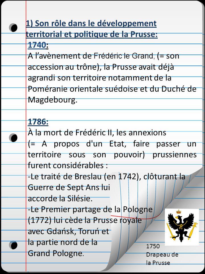 A l'avènement de Frédéric le Grand, (= son