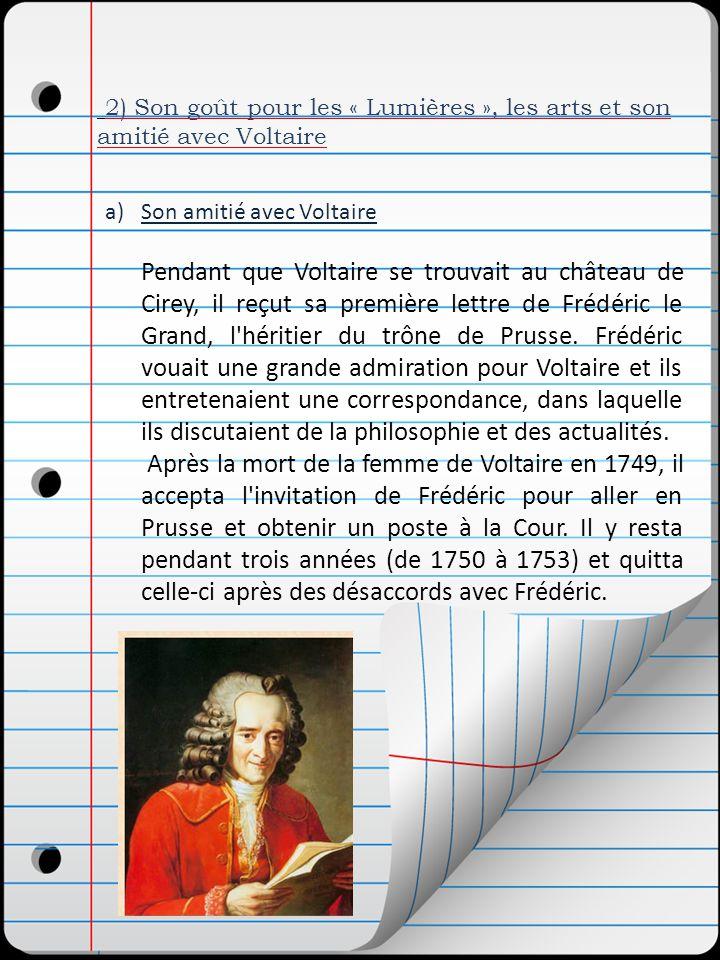 2) Son goût pour les « Lumières », les arts et son amitié avec Voltaire