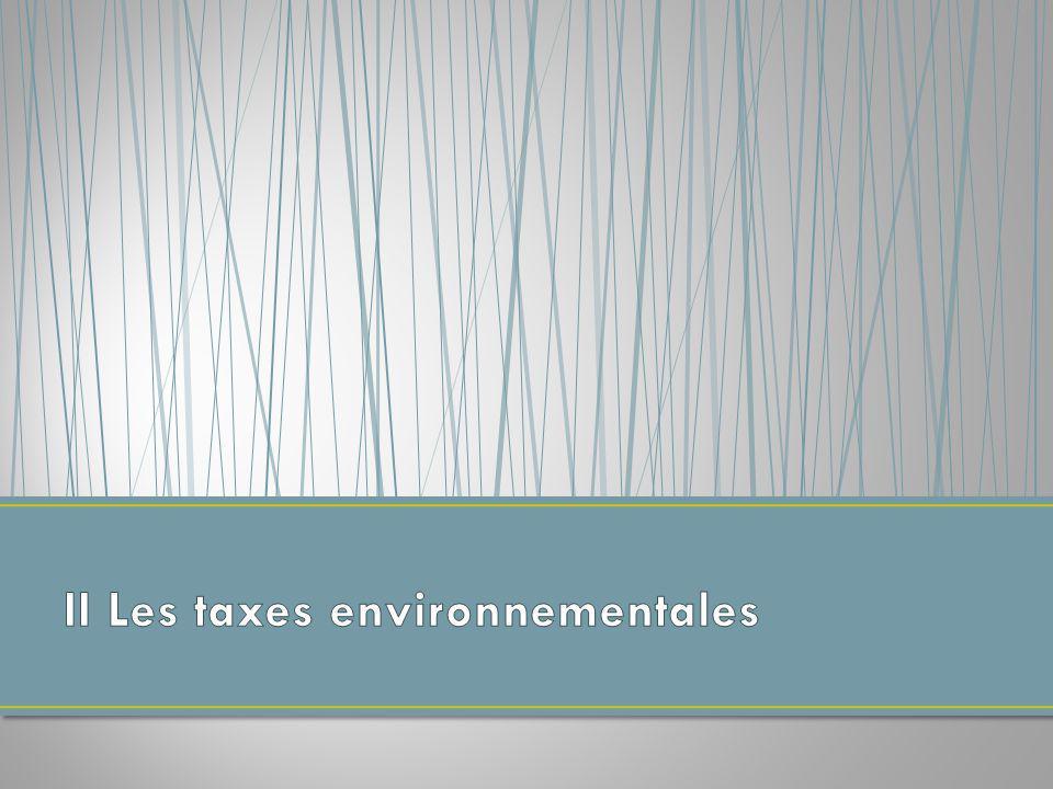 II Les taxes environnementales